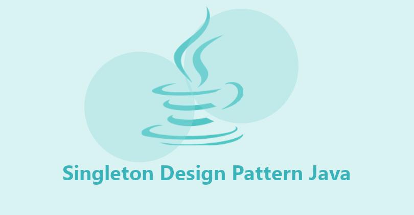 Singleton Design Pattern Java