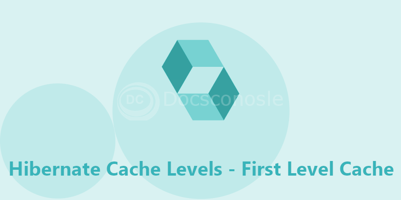 Hibernate Cache Levels - First Level Cache
