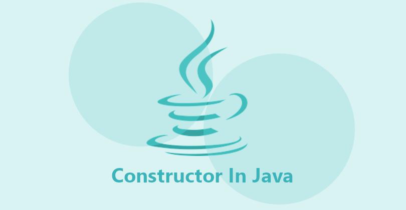 Constructors In Java
