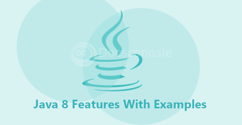 Java 8 Features With Examples