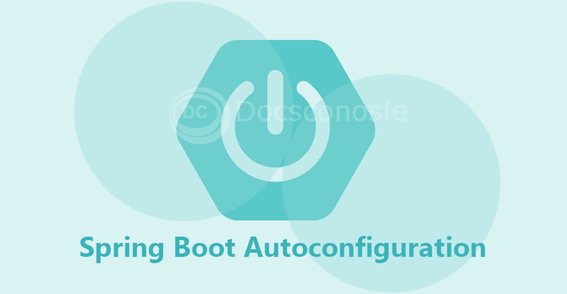 Spring Boot Autoconfiguration