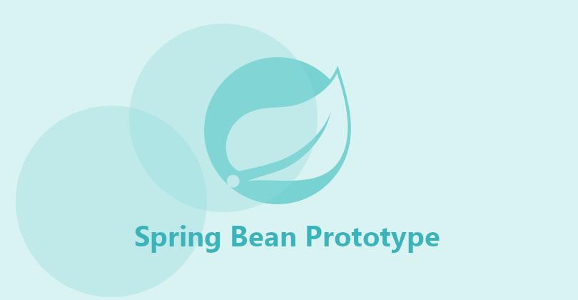 Spring Bean Prototype