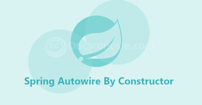 Spring Autowire By Constructor